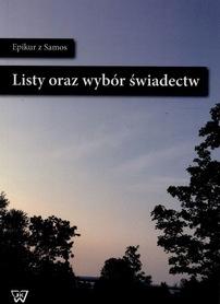 Listy oraz wybór świadectw, Epikur z Samos, K. Pawłowski