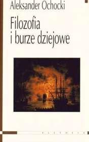 Filozofia i burze dziejowe, A. Ochocki