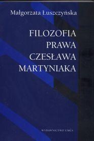 Filozofia prawa Czesława Martyniaka, M. Łuszczyńska