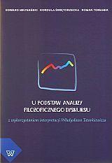U podstaw analizy filozoficznego dyskursu. Z wykorzystaniem interpretacji Władysława Tatarkiewicza, E. Nieznański, K. Świętorzecka, R. Tomanek