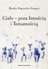 Ciało - poza Innością i Tożsamością, M. Rogowska-Stangret