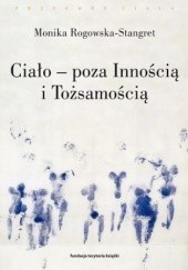 Ciało - poza Innością i Tożsamością, M. Rogowska-Stangret (1)