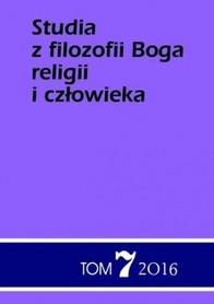 Studia filozofii Boga, religii i człowieka. T. 7, Red.: Jacek Grzybowski, Jan Sochoń