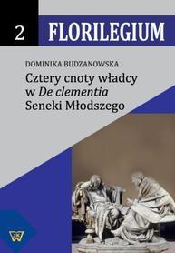 Cztery cnoty władcy w De clementia Seneki Młodszego, D. Budzanowska
