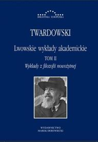 Lwowskie wykłady akademickie. T. II. Wykłady o filozofii nowożytnej, Twardowski, oprawa twarda