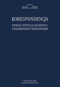 Korespondencja Romana Witolda Ingardena z Kazimierzem Twardowskim, red. R. Kuliniak, D. Leszczyna, M. Pandura