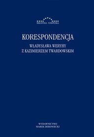 Korespondencja Władysława Weryhy z Kazimierzem Twardowskim, red. Radosław Kuliniak, Dorota Leszczyna, Mariusz Pandura, Łukasz Ratajczak