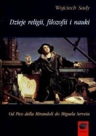 Dzieje religii, filozofii i nauki. Od Pico della Mirandoli do Miguela Serveta, W. Sady