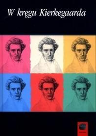 W kręgu Kierkegaarda, red. A. Szwed