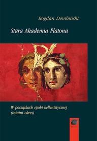 Stara Akademia Platona. W początkach epoki hellenistycznej (ostatni okres), G. Dembiński