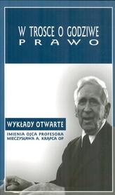 W trosce o godziwe prawo. Wykłady otwarte imienia ojca profesora Mieczysława A. Krąpca OP