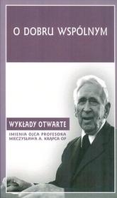 O dobru wspólnym. Wykłady otwarte imienia ojca profesora Mieczysława A. Krąpca OP.