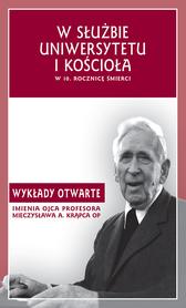 W służbie uniwersytetu i kościoła w 10. rocznicę śmierci. Wykłady otwarte imienia ojca profesora Mieczysława A. Krąpca OP.