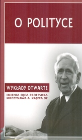 O polityce. Wykłady otwarte imienia ojca profesora Mieczysława A. Krąpca OP.