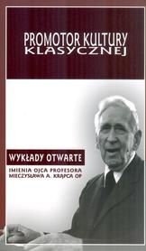 Promotor kultury klasycznej. Wykłady otwarte imienia ojca profesora Mieczysława A. Krąpca OP.