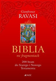 Biblia we fragmentach. 200 bram do Starego i Nowego Testamentu, G. Ravasi