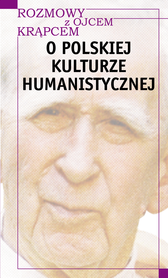 O polskiej kulturze humanistycznej. Rozmowy z ojcem Krąpcem.
