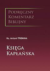 Podręczny Komentarz Biblijny. Księga Kapłańska, Ks. A. Tronina