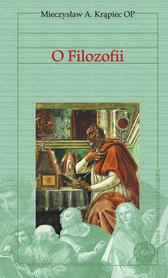 O filozofii, Mieczysław A. Krąpiec OP.