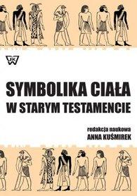 Symbolika ciała w starym testamencie, A. Kuśmirek
