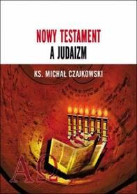 Nowy Testament a Judaizm, Ks. M. Czajkowski