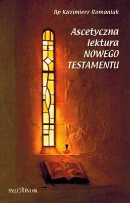 Ascetyczna lektura Nowego Testamentu, Bp K. Romaniuk