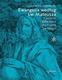 Ewangelia według św. Mateusza. Katolicki komentarz do Pisma Świętego, Curtis Mitch, Edward Sri