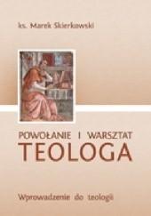 Powołanie i warsztat teologa. Wprowadzenie do teologii, Ks. M. Skierkowski (1)