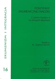 Pontyfikat ekumenicznej nadziei. Z Janem Pawłem II na drogach ekumenii. Ekumenizm i integracja 16, Ks. Z. Glaeser