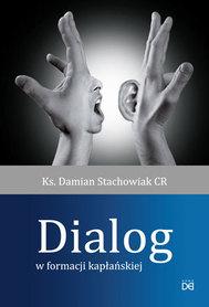 Dialog w formacji kapłańskiej, Ks. D. Stachowiak CR