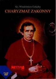 Charyzmat zakonny, Ks. Włodzimierz Gałązka