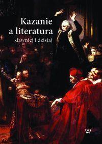 Kazanie a liturgia. Dawniej i dzisiaj, ks. J. Sikora, J. Jurkowski