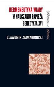 Hermeneutyka w nauczaniu Papieża Benedykta XVI, S. Zatwardnicki