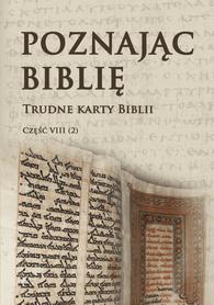 Poznając Biblię cz. VIII (2). Trudne karty Biblii, red. ks. P. Łabuda
