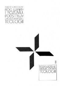 Bóg wiary i rozumu. Podstawy chrześcijańskiej teologii, R. Sokołowski