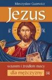 Jezus wzorem i źródłem mocy dla mężczyzn, M. Guzewicz