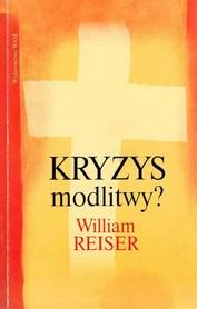 Kryzys modlitwy? William Reiser