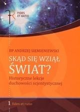 Skąd się wziął świat? Historyczne lekcje duchowości scjentystycznej, Bp Andrzej Siemieniewski