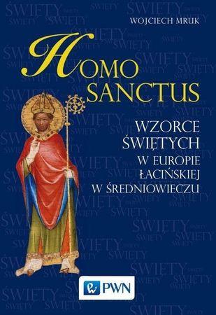 Homo sanctus. Wzorce świętych w Europie Łacińskiej w średniowieczu , W. Mruk (1)