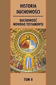 Historia duchowości. Tom II. Duchowość Nowego Testamentu, red. R. Fabris