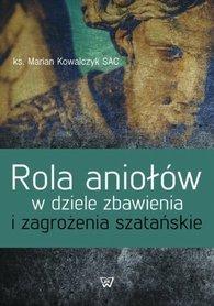 Rola aniołów w dziele zbawienia i zagrożenia szatańskie, ks. M. Kowalczyk SAC
