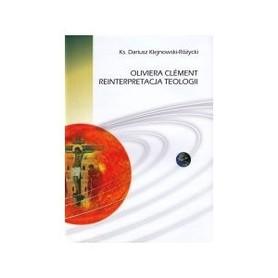 Oliviera Clément reinterpretacja teologii, Ks. D. Klejnowski-Różycki