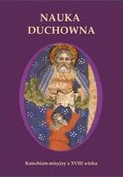 Nauka Duchowna. Katechizm misyjny z XVIII wieku, A. Gąsior, ks. J. Królikowski