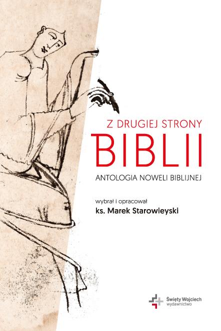 Z drugiej strony Biblii. Antologia noweli biblijnej, ks. M. Starowieyski (1)