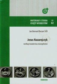 Jezus Nazarejczyk według  świadectwa ewangelistów, J. B. Bocian SVD