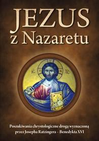 Jezus z Nazaretu. Poszukiwania chrystologiczne drogą wyznaczoną przez Josepha Ratzingera - Benedykta XVI, red. ks. J. Królikowski, ks. P. Łabuda, ks. A. Michalik