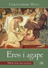 Eros i agape. Miłość, która daje szczęście, C. West