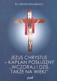 Jezus Chrystus - Kapłan posłuszny.