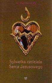 Sylwetka czciciela Serca Jezusowego, ks. J. Gaweł SCJ