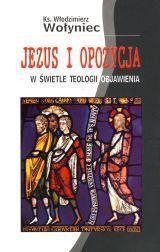 Jezus i opozycja w świetle teologii objawienia, Ks. W. Wołyniec